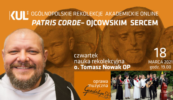 o. Tomasz Nowak OP | Patris corde | 18.03.2021