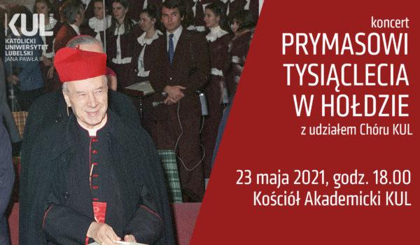 """Koncert """"Prymasowi Tysiąclecia w hołdzie"""" z udziałem Chóru KUL"""