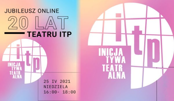 Jubileusz 20 lat Teatru ITP
